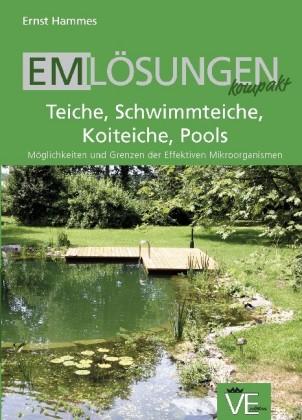 EM Lösungen kompakt - Teiche, Schwimmteiche, Koi-Teiche, Pools von E. Hammes