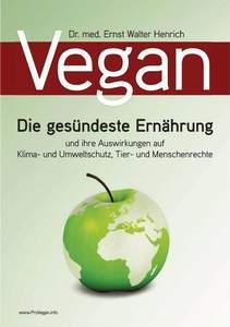 Vegan - Broschüre (Dr. Ernst Walter Henrich / ProVegan)